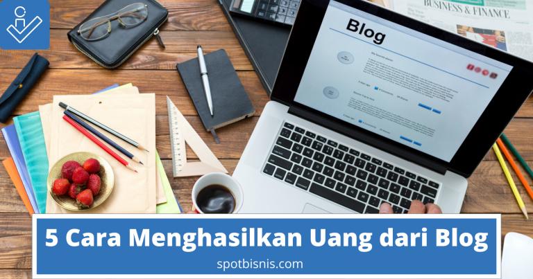 Cara Menghasilkan Uang dari Blog, Inilah Caranya!