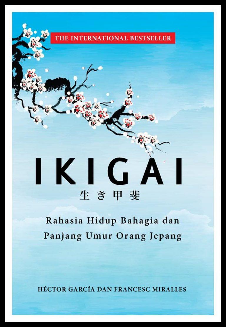 IKIGAI: Sebuah Konsep Kebahagiaan dari Jepang