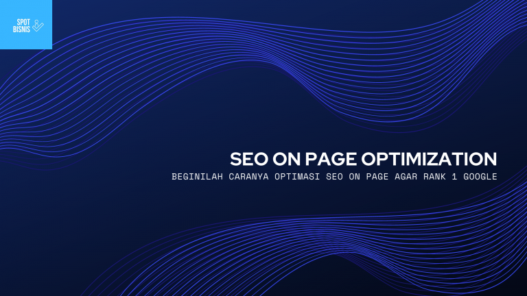 SEO ON PAGE: OPTIMASI DENGAN ARTIKEL AGAR RANK 1 GOOGLE
